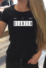 T-shirt | Laat ze maar glanzen