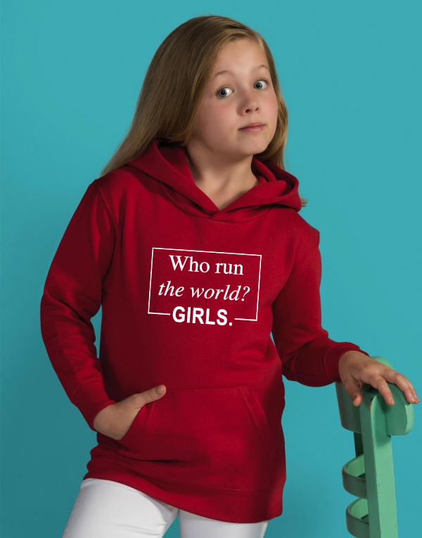 Hoodie Who run the world? Girls.