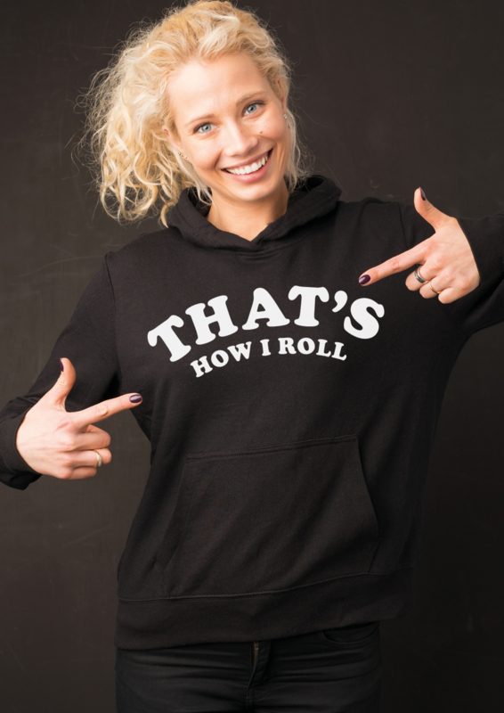 Hoodie That's how I roll