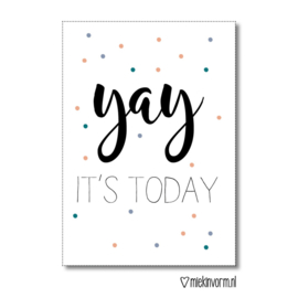 Ansichtkaart - yay It's today