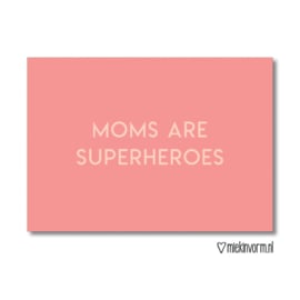 Ansichtkaart - Moms are superheroes