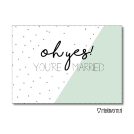 Ansichtkaart - oh yes! You're married