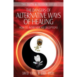 The Dangers of Alternative Ways of Healing. John Berry and David Cross. ISBN:9781852405373
