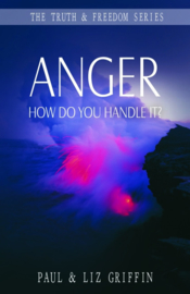 Anger: How do you handle it?, Paul and Liz Griffin. ISBN:9781852404505