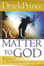 You Matter to God. Derek Prince. ISBN:9781901144451