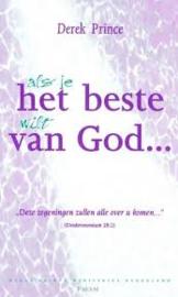 Als je het beste wilt van God. Derek Prince. ISBN:9789075185126