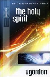 Explaining the Holy Spirit. Bob Gordon ISBN:9781852403355