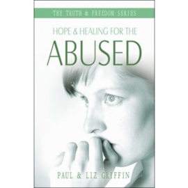 Hope and Healing for the Abused, Paul & Liz Griffin. ISBN:9781852404802