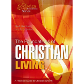 Foundations of Christian Living, Bob Gordon, ISBN:9781852404796 ISBN:9781852404796