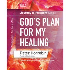 Journey To Freedom 7: God's Plan For My Healing. Peter Horrobin. ISBN:9781852407858