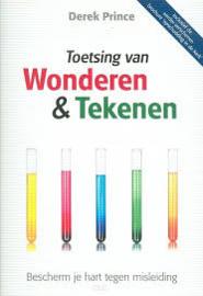 Toetsing van wonderen & tekenen. Derek Prince. ISBN: 9789075185522
