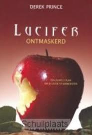 Lucifer ontmaskerd. Derek Prince. ISNB: 9789075185577