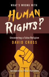 What is wrong with Human Rights, David Cross, ISBN: 9781852408732