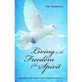 Living in the Freedom of the Spirit, Tom Marshall. ISBN:9781852405328