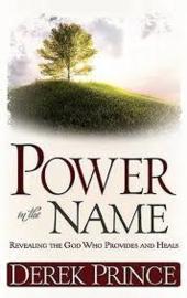Power In The Name. Derek Prince. ISBN:9781603741217