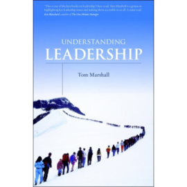 Understanding Leadership, Tom Marshall. ISBN:9781852404963