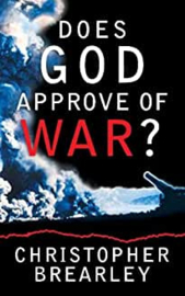 Does God Approve of War? Christopher Brearley ISBN:9781852404666