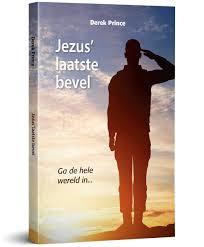 Jezus' laatste bevel. Derek Prince. ISBN:9789075185881