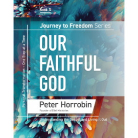 Journey To Freedom 3: Our Faithful God. Peter Horrobin ISBN:9781852407728