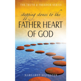 Stepping Stones to the Father Heart of God, Margaret Silvester. ISBN:9781852406233