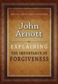 Explaining the Importance of Forgiveness, John Arnott. ISBN:9781852406738