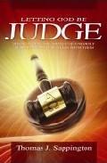 Letting God Be Judge, Thomas J. Sappington. ISBN:9781852404581