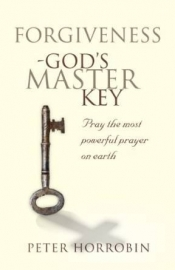 Forgiveness - God's Master Key, Peter Horrobin, ISBN: 9781852405021