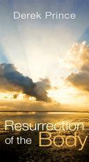 Resurrection of the Body. Derek Prince. ISBN:9781892283504