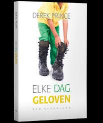 Elke dag geloven. Derek prince. ISBN:9789075185812