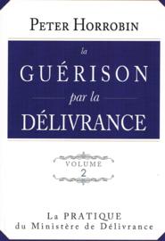 La Guerison par la Delivrance, Peter Horrobin, volume 1 + 2 samen
