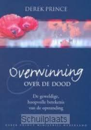 Overwinning over de Dood. Derek Prince. ISBN:9789075185447