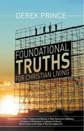 Foundational Truths For Christian Living. Derek Prince. ISBN:9781908594822
