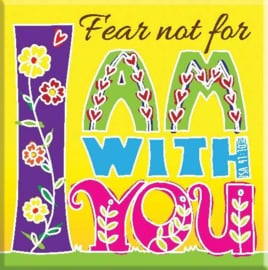 Magnet, small, €2.50 - Fear not for I am with you ISBN:5060427972668