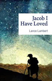 Jacob I have loved. Lance Lambert ISBN:9781852404765
