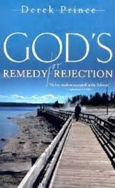 God's Remedy for Rejection. Derek Prince. ISBN:9781908594631