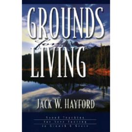 Grounds for Living, Jack W. Hayford. ISBN:9781852402891