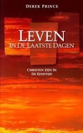 Leven in de laatste dagen. Derek Prince. ISBN: 9789075185003