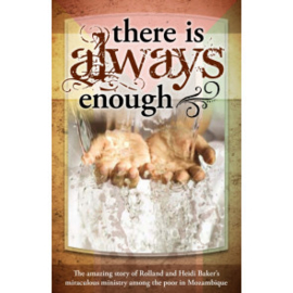 There is Always Enough, Rolland and Heidi Baker. ISBN:9781852405427