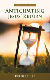 Anticipating Jesus' Return. Derek Prince. ISBN:9781782636199