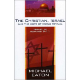 The Christian, Israel and The Hope Of World Revival, Michael Eaton. ISBN:9781852404376