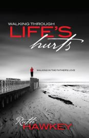 Walking Through Life's Hurts. Ruth Hawkey. ISBN:9781905991846