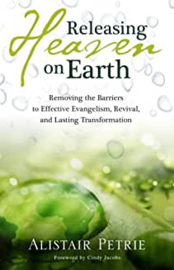 Releasing Heaven on Earth. Alistair P. Petrie ISBN:9781852404819