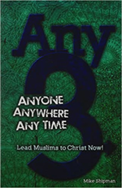 Any 3: Anyone, Anywhere, Any Time: Lead Muslims To Christ Now! ISBN:9781939124005