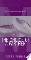 The Choice Of A Partner. Derek Prince. ISBN:9781892283283