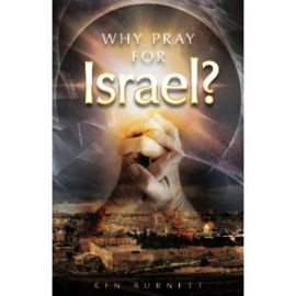 Why Pray for Israel? Ken Burnett. ISBN:9781852405052