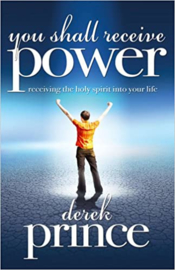 You Shall Receive Power. Derek Prince. ISBN:9781905991105
