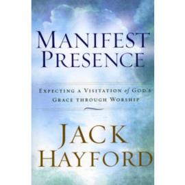 Manifest Presence, Jack W. Hayford. ISBN:9781852404208