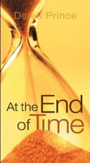 At The End of Time. Derek Prince. ISBN:9781892283498