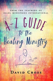 A to Z Guide to the Healing Ministry. David Cross, ISBN: 9781852407551