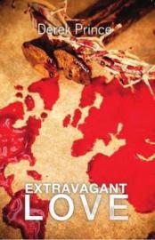 Extravagant Love. Derek Prince. ISBN:9781908594556